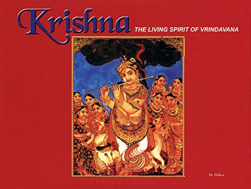 Krishna, the Living Spirit of Vrindavana: Daljeet, Dr.