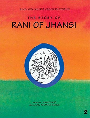 The Story of Rani of Jhansi: Rao Sandhya