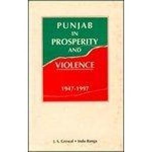 Punjab in Prosperity and Violence : Administration: J.S. Grewal (ed)