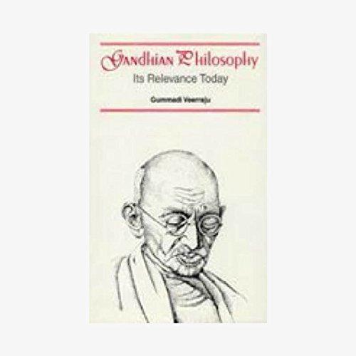 Gandhian Philosophy : Its Relevance Today: Gummadi Veerraju