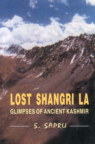 Lost Shangri La: Glimpses of Ancient Kashmir: S. Sapru