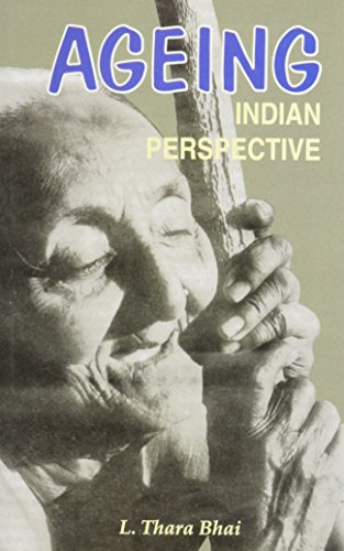 Ageing : Indian Perspective: L Thara Bhai