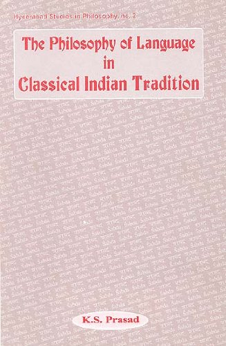 9788186921203: The Philosophy of Language in Indian Classical Tradition (Hyderabad studies in philosophy)
