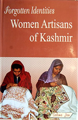 Forgotten Identities: Women Artisans of Kashmir: Salima Jan