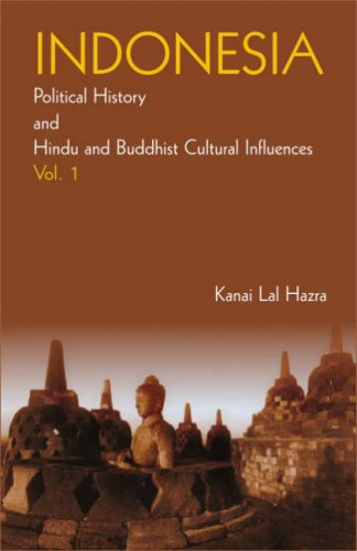 Indonesia: Political History and Hindu and Buddhist Cultural Influences, 2 vols.