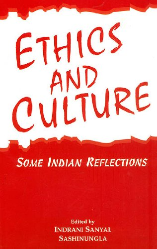 Ethics and Culture:Some Indian Reflections