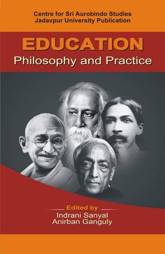 Education : Philosophy and Practice: Indrani Sanyal and Anirban Ganguly