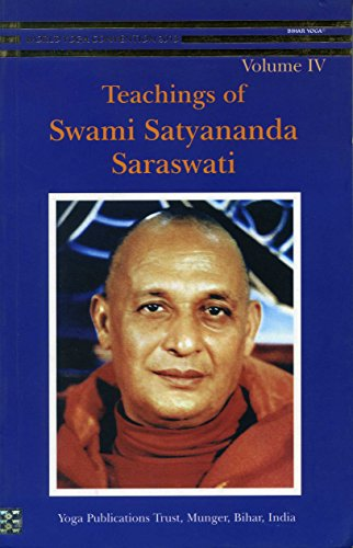 Teachings of Swami Satyananda Vol 4 [Paperback]: Swami Satyananda Saraswati