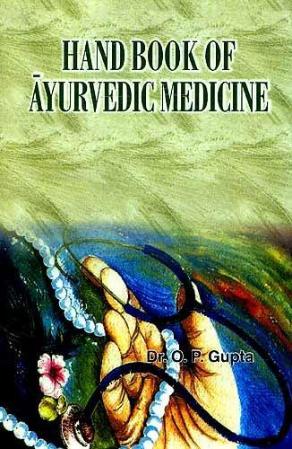 Handbook of Ayurvedic Medicine: Gupta Om Prakash