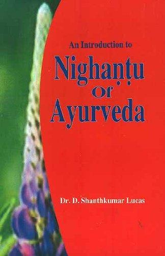 An Introduction to Nighantus of Ayurveda, (The Chaukhambha Sanskrit Bhawan Series 58): Dr D. ...