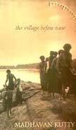 The Village Before Time: V. K Madhavan