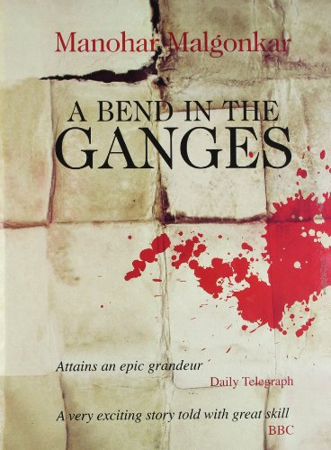 A Bend in the Ganges: Manohar Malgonkar