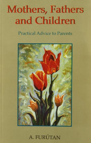 9788186953365: Mothers, Fathers, and Children ; Practical Advice to Parents