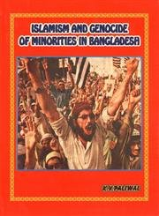 9788186970195: Islamism and Genocide of Minorities in Bangladesh