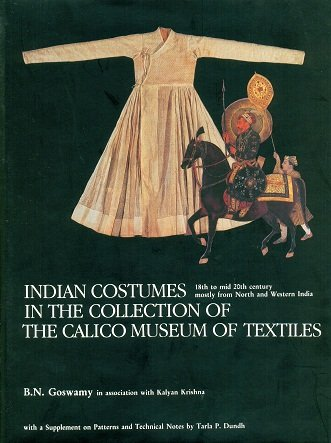9788186980422: Indian Costumes in the Collection of the Calico Museum of Textiles