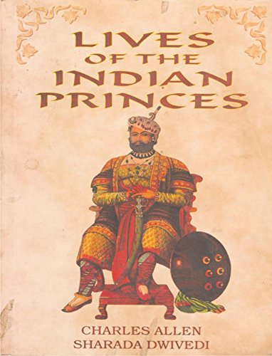 Lives of the Indian Princes (8186982051) by Sharada Dwivedi; Charles Allen