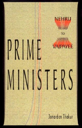 Prime Ministers: Nehru to Vajpayee (9788186982723) by Thakur, Janardan