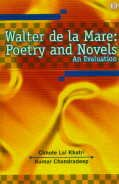 Walter De La Mare : Poetry and Novels: An Evaluation: Chhote Lal Khatri and Kumar Chandradeep