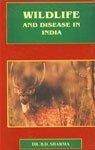 Wildlife and Disease in India: Budh Dev Sharma