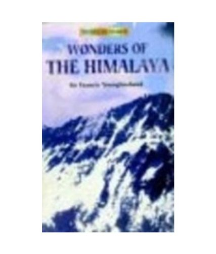 Wonders of the Himalaya: Sir Francis Younghusband