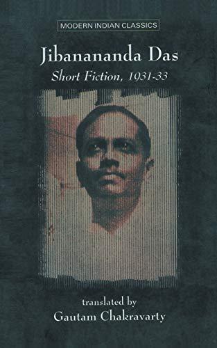 Jibananda Das: Short Fiction: Trs.Gautam Chakravarty