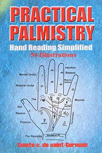 Practical Palmistry: Hand-Reading Simplified (New Illustrated Edition): Comte C. De Saint-Germain