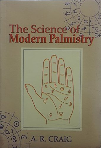 The Science of Modern Palmistry: A.R. Craig