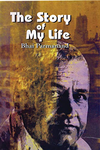 The Story of My Life: Bhai Parmanand