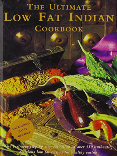 9788187107156: The Ultimate Low Fat Indian Cookbook