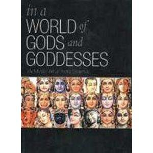 In a World of Gods and Goddesses: The Mystic Art of Indra Sharma: Nimisha Sharma; Foreword By Dr ...