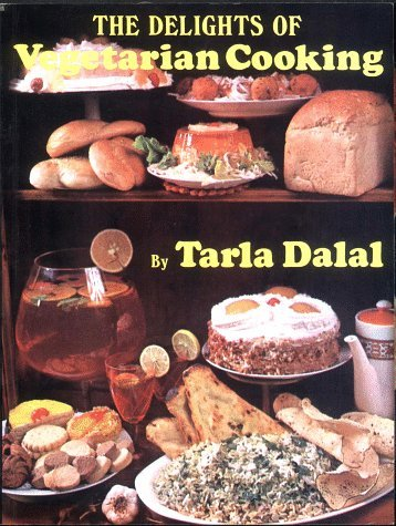 The Delights of Vegetarian Cooking: Dalal, Tarla