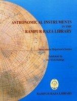 Astronomical Instruments In The Rampur Raza Library: Sreeramula Rajeswara Sarma