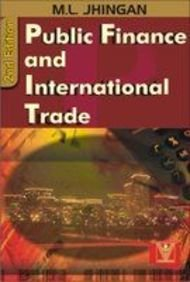 Public Finance and International Trade (Second Edition): M.L. Jhingan