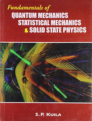 Fundamentals of Quantum Mechanics Statistical Mechanics &: S.P. Kuila