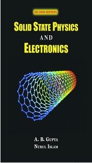 Solid State Physics And Electronics: A B Gupta