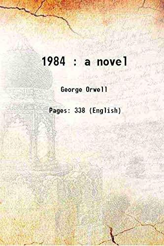 1984: A Novel: Orwell