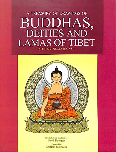 Treasury of Drawings of Buddhas, Deities and Lamas of Tibet (The Nyingma Icons) (9788187138730) by Dowman, Keith