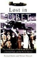 9788187138990: Lost in Tibet: The Untold Story of Five American Airmen, a Doomed Plane and the Will to Survive