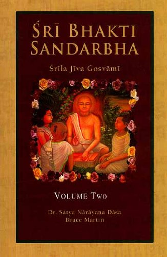 9788187153771: Sri Bhakti Sandarbha (Volume 2) The Fifth Book of The Sri Bhagavata-Sandarbhah Also Known as Sri Sat-Sandarbhah By Srila Jiva Gosvami Prabhupada (Sanskrit Text, Roman Transliteration and English Translation)