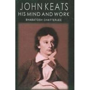 John Keats His Mind and Work: Chatterjee