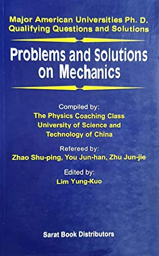 Problems And Solutions on Mechanics: Yung-Kuo Lim (ed)