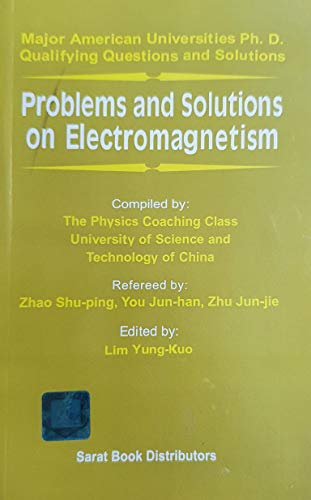 Problems And Solutions on Electromagnetism: Yung-Kuo Lim (ed)