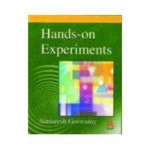 Hands-on Experiments: Samaresh Goswamy