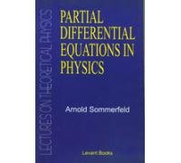 Partial Differential Equations In Physics: Lectures on: Sommerfeld
