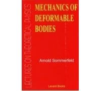 Mechanics of Deformable Bodies: Lectures on Theoretical: Sommerfeld