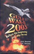 The Gulf War-II, 2003: Sharma Y.K. Sharma