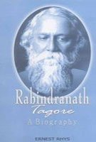 Rabindranath Tagore : A Biography: Ernest Rhys