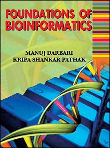 Foundations of Bioinformatics: Kripa Shankar Pathak,Manuj Darbari