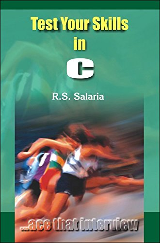 Test Your Skills in C: R.S. Salaria