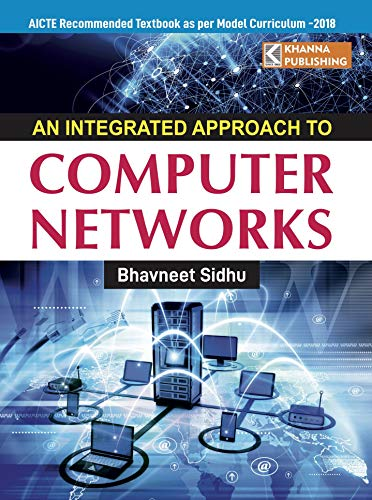 An Integrated Approach to Computer Networks: Bhavneet Sidhu